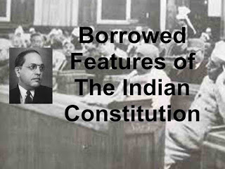 Indian Constitution Borrowed Features