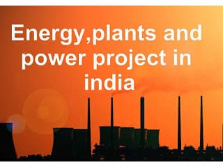 Energy,plants and power project in india