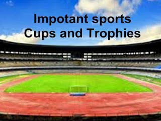 Cups and Trophies Important sports name in the world