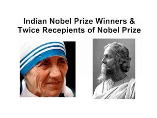 Indian Nobel Prize Winners and Twice Recepients of Nobel Prize
