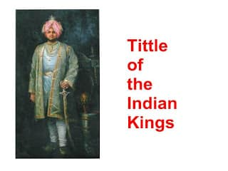 Indian King Tittle name list