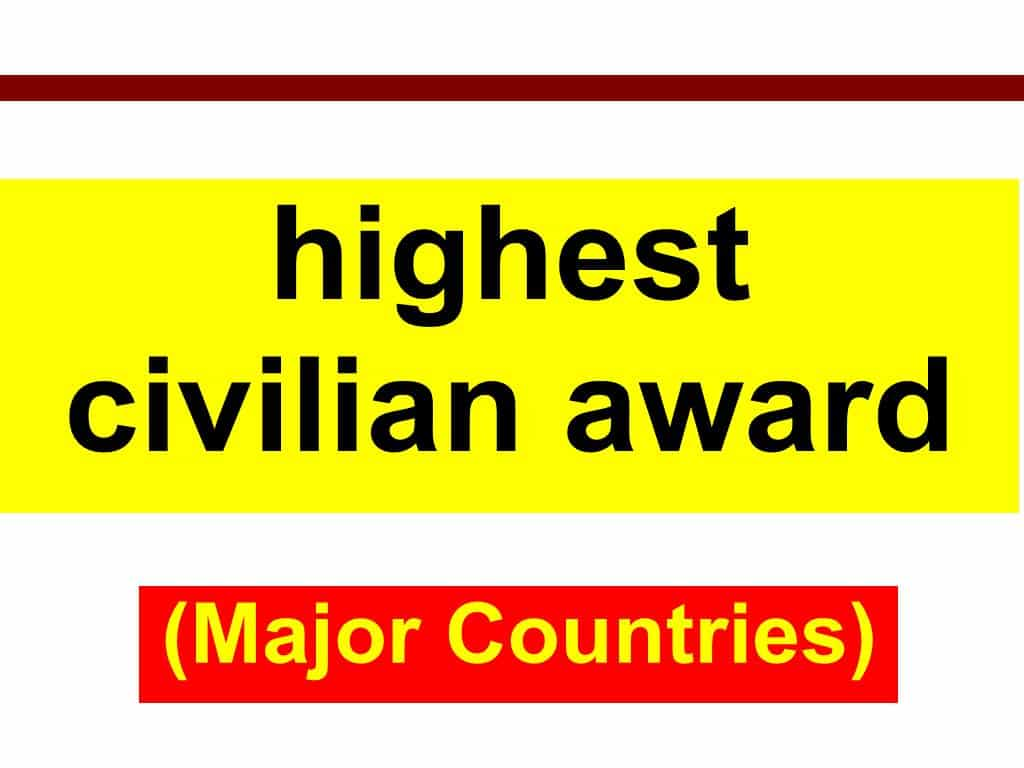 highest civilian award of Major Countries in the world